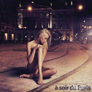 VA - A soir du Paris - Midnight Lounge Music (Compile de DJ MNX) (2013)