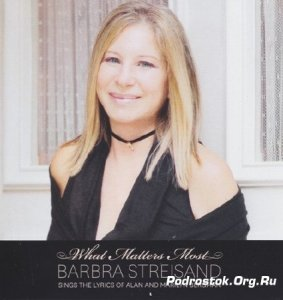 Barbra Streisand - What Matters Most (Deluxe Edition) (2011)