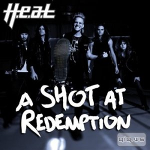 H.E.A.T - A Shot At Redemption (2014)