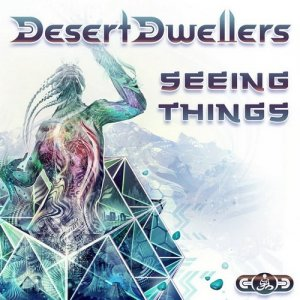 Desert Dwellers - Seeing Things (2014)