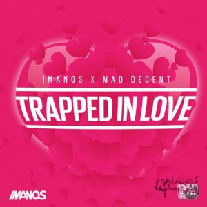 Imanos x Mad Decent - Trapped In Love (14.02.2014)