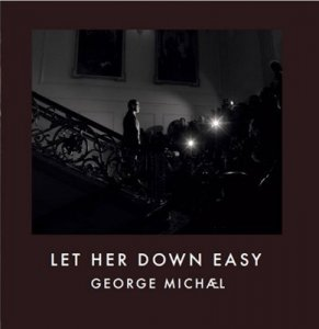George Michael - Let Her Down Easy [Single] (2014)