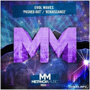 Evol Waves - Pushed Out / Renaissance