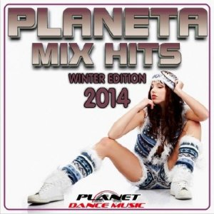Planeta Mix Hits 2014 Winter Edition (2014)