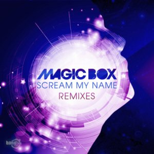 Magic Box - Scream My Name (2014)