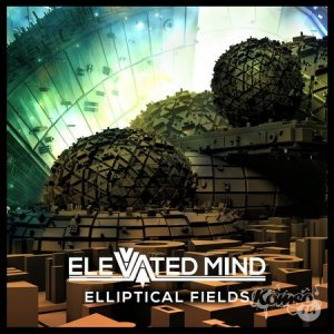 Elevated Mind - Elliptical Fields EP (2014)
