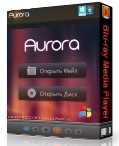 Aurora Blu-ray Media Player 2.13.9.1519 Final ML/Rus
