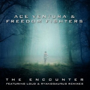 Ace Ventura & Freedom Fighters - The Encounter  (2014)