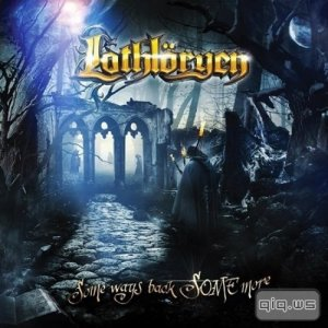 Lothloryen - Some Ways Back Some More (2014)