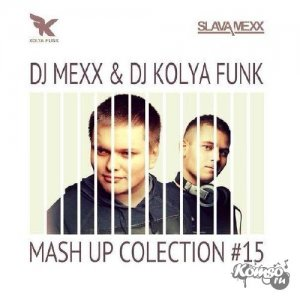 DJ MEXX & DJ KOLYA FUNK - Mash Up Collection 15 (2014)