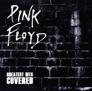 Pink Floyd - Greatest Hits Covered (2010)