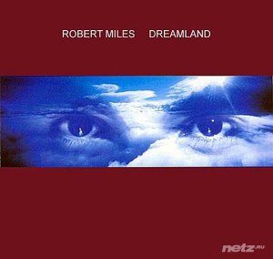 Robert Miles - Dreamland (1996/2014) Flac/Mp3