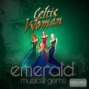 Celtic Woman - Emerald Musical Gems (2014)