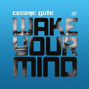 Cosmic Gate - Wake Your Mind 016 (2014-07-25)