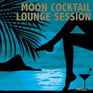 Various Artist - Moon Cocktail Lounge Session (2014)