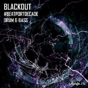 Blackout Music NL #Beatport Decade Drum & Bass (2014)
