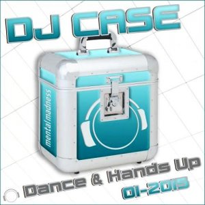 Dj Case Dance & Hands Up 01 (2015)
