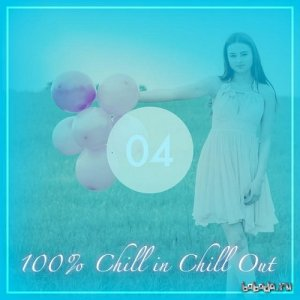 100% Chill in Chill Out Vol 4 (2015)