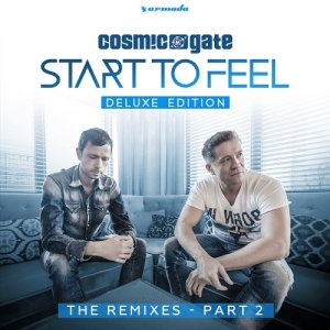 Cosmic Gate - Start to Feel (Deluxe Edition) The Remixes Part 2 (2015)