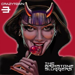 Crazy Town - The Brimstone Sluggers (Deluxe Edition) (2015) lossless