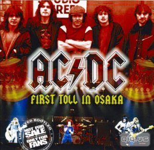 AC/DC - First Toll in Osaka (1981) Lossless