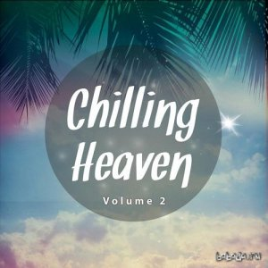 Chilling Heaven Vol 2 Smooth and Peaceful Chill Out Tunes (2015)