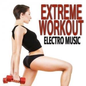 Extreme Workout Electro Music (2015)