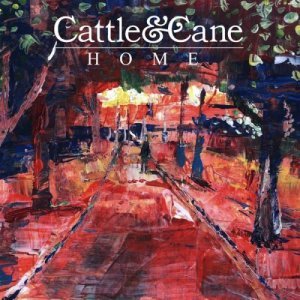 Cattle & Cane - Home (2015)