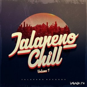 Jalapeno Chill Vol 1 (2015)