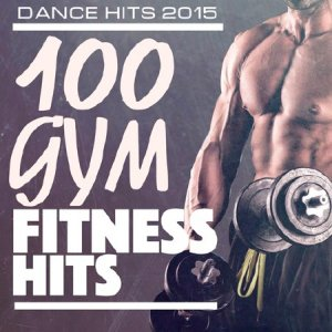 Dance Hits 2015 - 100 Gym Fitness Hits (2015)