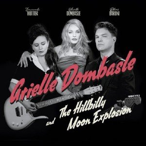 Arielle Dombasle & The Hillbilly Moon Explosion - French Kiss (2015)