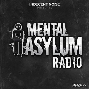 Indecent Noise - Mental Asylum Radio 039 (2015-10-01)