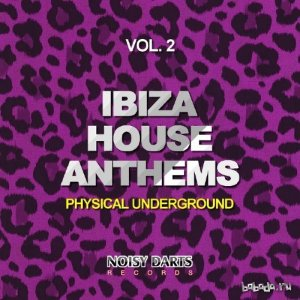 Ibiza House Anthems, Vol. 2 (Physical Underground) (2015)