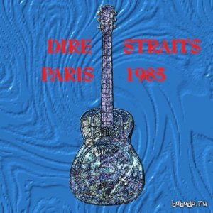 Dire Straits (feat. Sting) - Paris 1985 (1985) Lossless