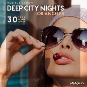 Deep City Nights Los Angeles 30 Deep House Tunes (2015)