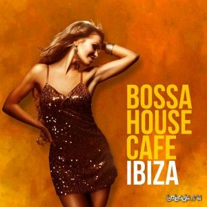 Bossa House Cafe Ibiza (2015)