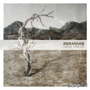 Endanger - Larger Than Life (2013)