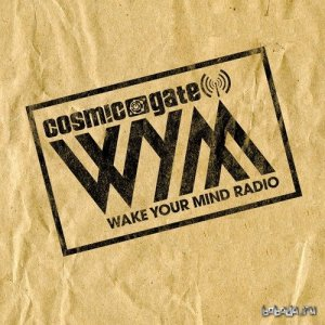 Cosmic Gate - Wake Your Mind 079 (2015-10-09)