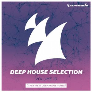 Armada Deep House Selection Vol.10: The Finest Deep House Tunes (2016)