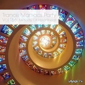 Trance Maniacs Party - Melody Of Heartbeat #156 (2016)