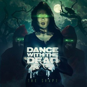 Dance With The Dead - The Shape (2016)