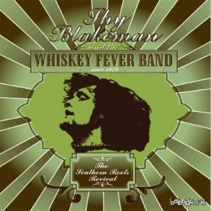 Shy Blakeman and the Whiskey Fever Band - The Southern Roots Revival (2005) Lossless