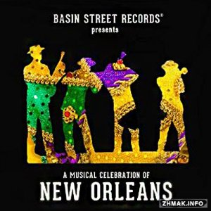 Basin Street Records Presents: A Musical Celebration Of New Orleans (2016)