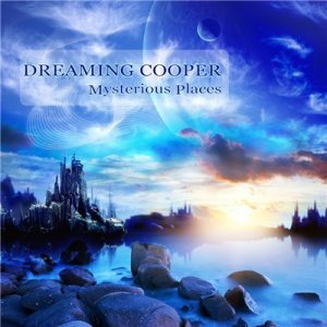 Dreaming Cooper - Mysterious Places (2016)