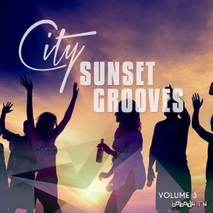City Sunset Grooves Vol.3: Urban Chill House and Relax Tunes (2016)