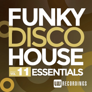 Funky Disco House Essentials Vol 11 (2016)