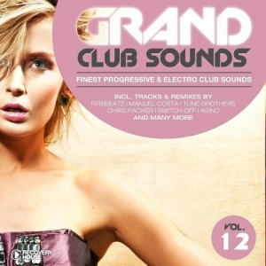 Grand Club Sounds - Finest Progressive & Electro Club Sounds, Vol. 12 (2016)