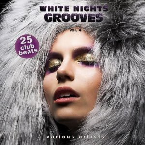 White Nights Grooves Vol. 4 (25 Club Beats) (2016)