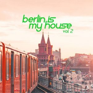 Berlin Is My House, Vol. 2 (2016)