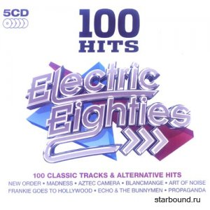 100 Hits Electric Eighties [5 x CD, Compilation] (2016)
